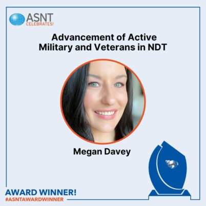 ASNT Celebrates Megan Davey, 2021 Advancement of Active Military and Veterans in NDT award winner from the American Society for Nondestructive Testing